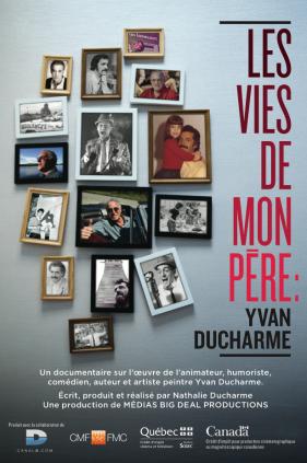 les vies de mon pere / my father's lives: Yvan Ducharme